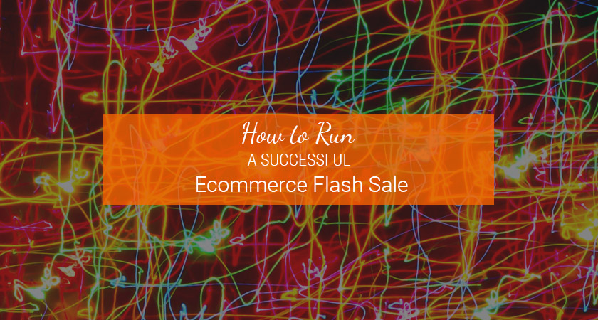 how to run a successful ecommerce flash sale