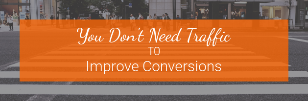 dont need traffic for conversions