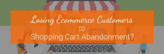Losing Ecommerce Customers to Shopping Cart Abandonment? [infographic]