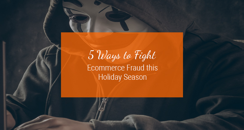 fight ecommerce holiday fraud